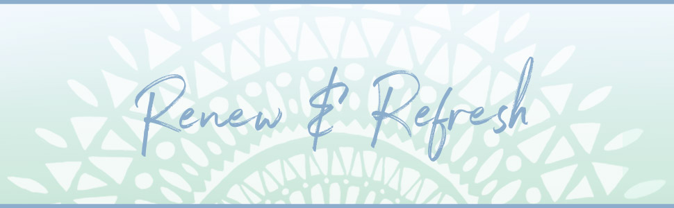 Renew & Refresh